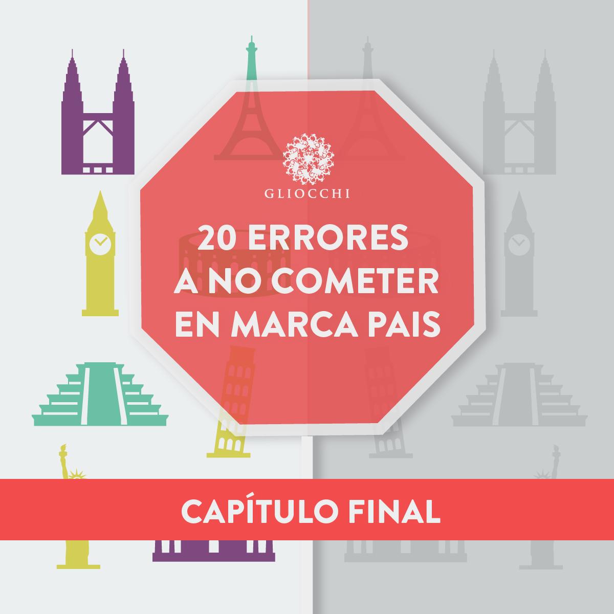 20 ERRORES A NO COMETER EN MARCA PAÍS (Capítulo final)