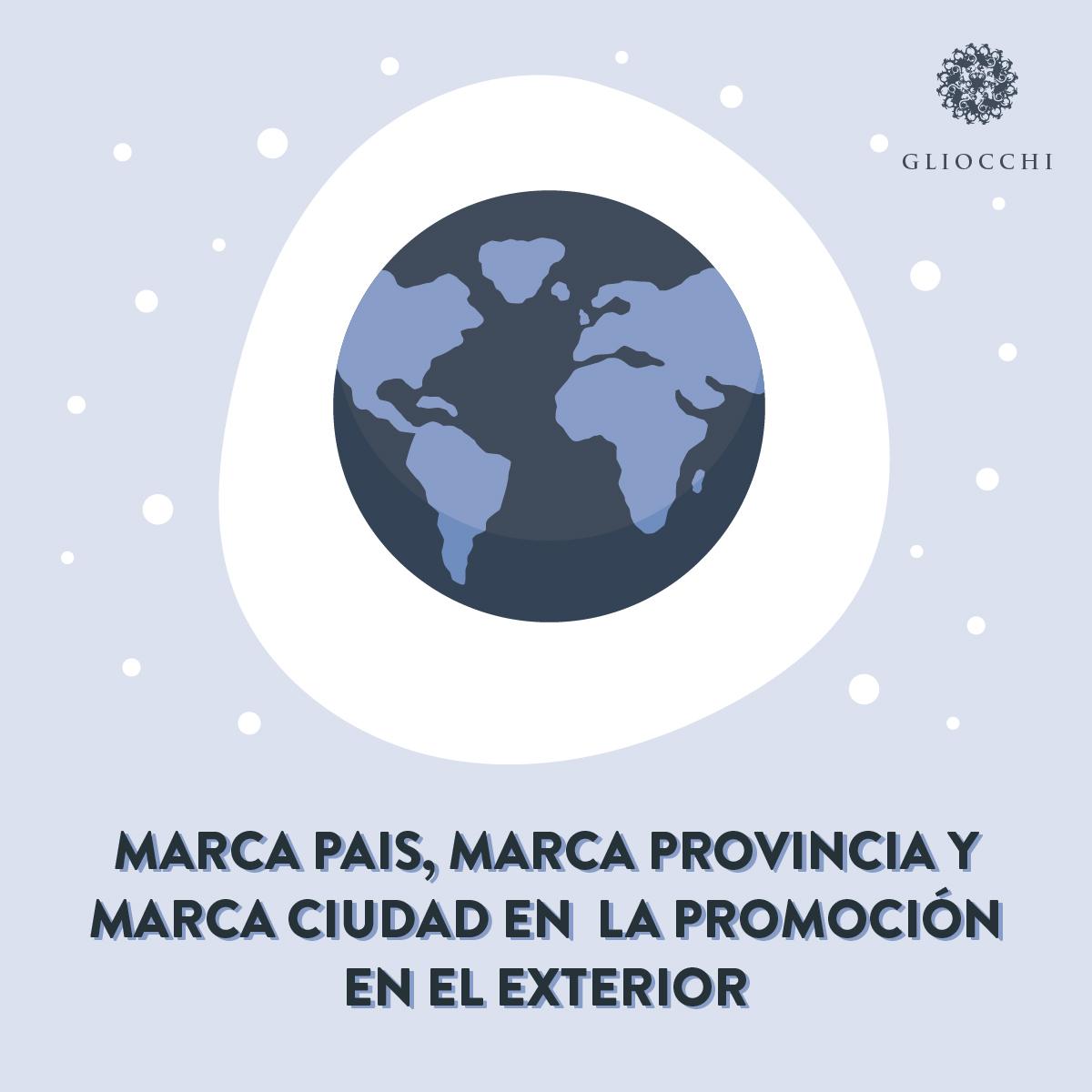 La Marca País, Marca Provincia y la Marca Ciudad en la promoción en el exterior