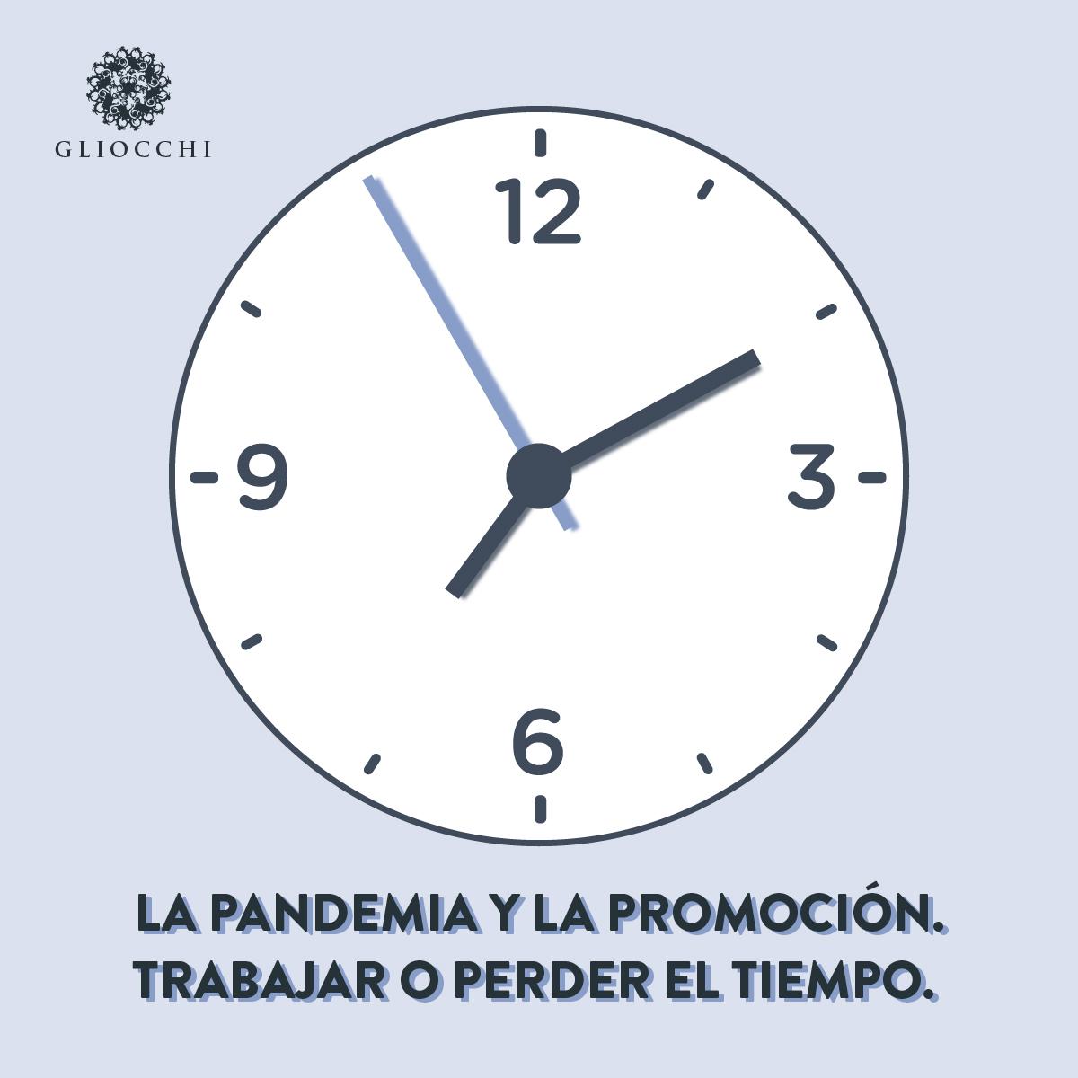 La Pandemia y la promoción. Trabajar o perder el tiempo.
